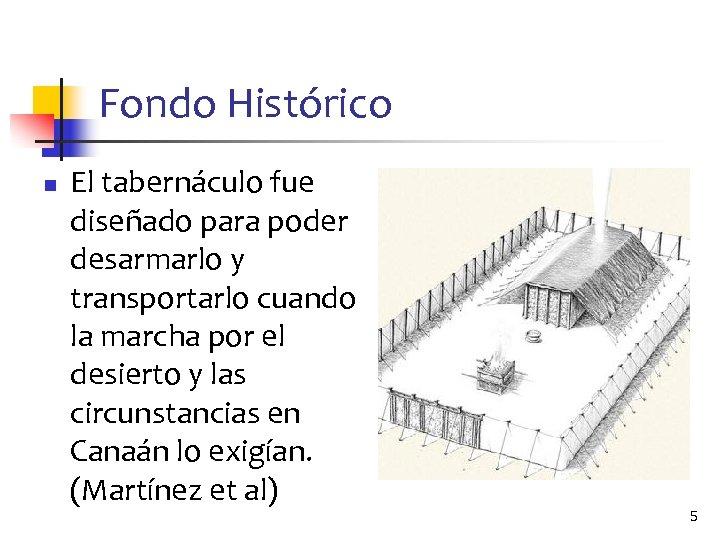 Fondo Histórico n El tabernáculo fue diseñado para poder desarmarlo y transportarlo cuando la