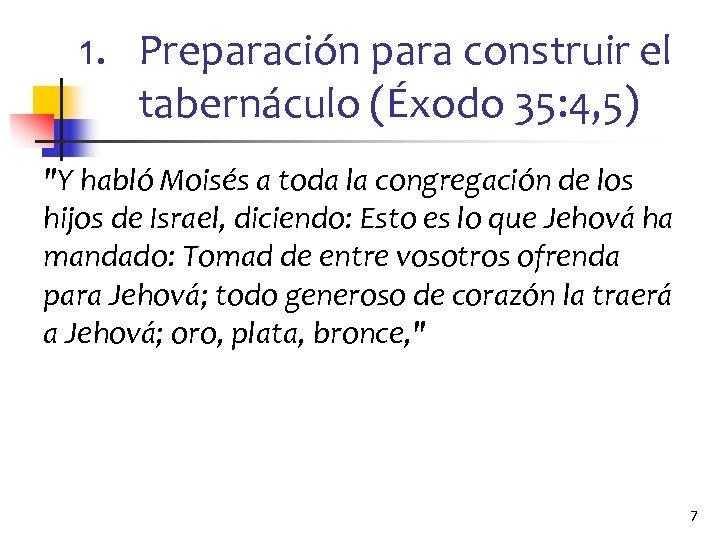 1. Preparación para construir el tabernáculo (Éxodo 35: 4, 5)