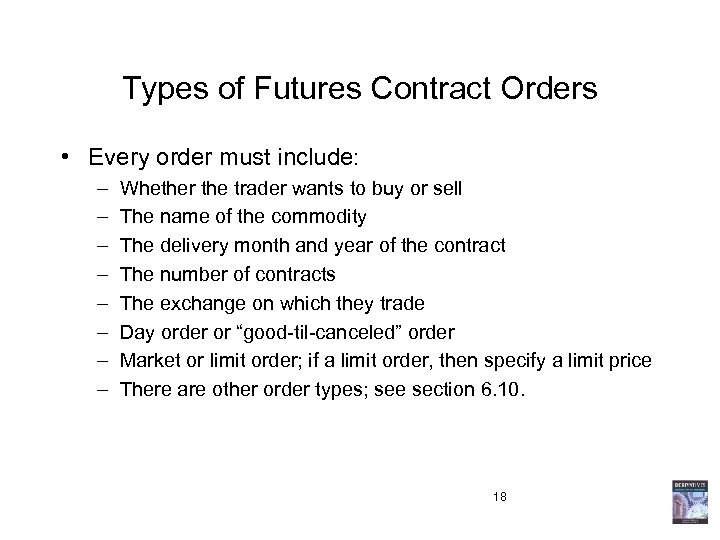 Types of Futures Contract Orders • Every order must include: – – – –