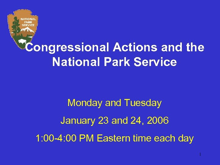 Congressional Actions and the National Park Service Monday and Tuesday January 23 and 24,