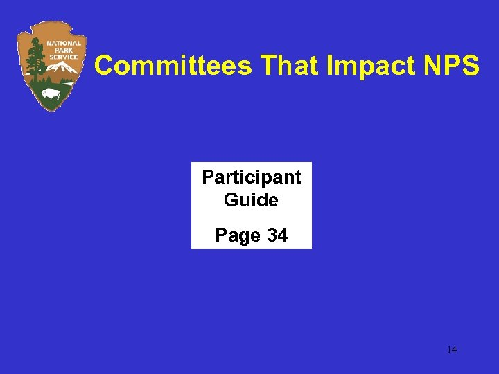Committees That Impact NPS Participant Guide Page 34 14
