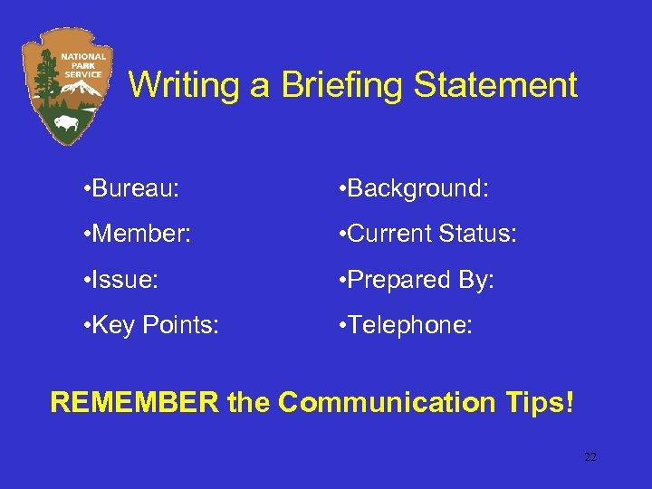Writing a Briefing Statement • Bureau: • Background: • Member: • Current Status: •