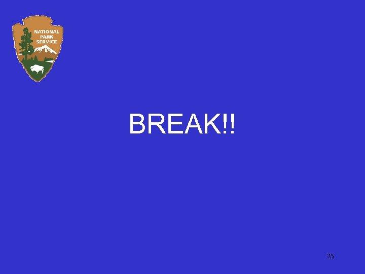 BREAK!! 23