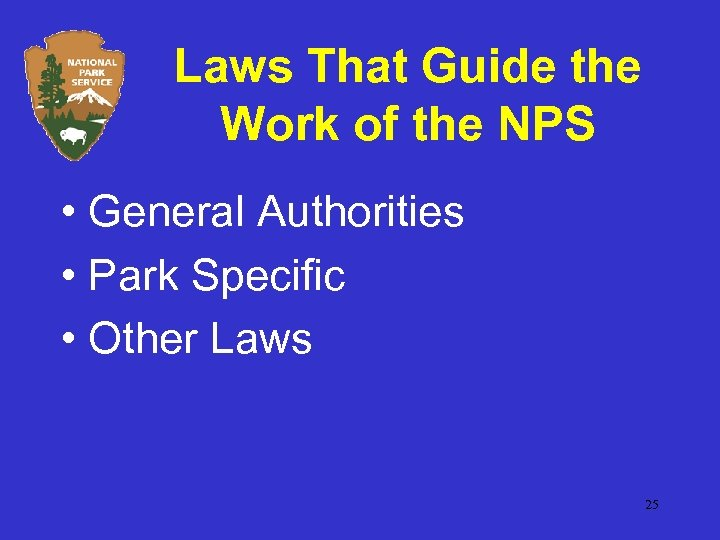 Laws That Guide the Work of the NPS • General Authorities • Park Specific