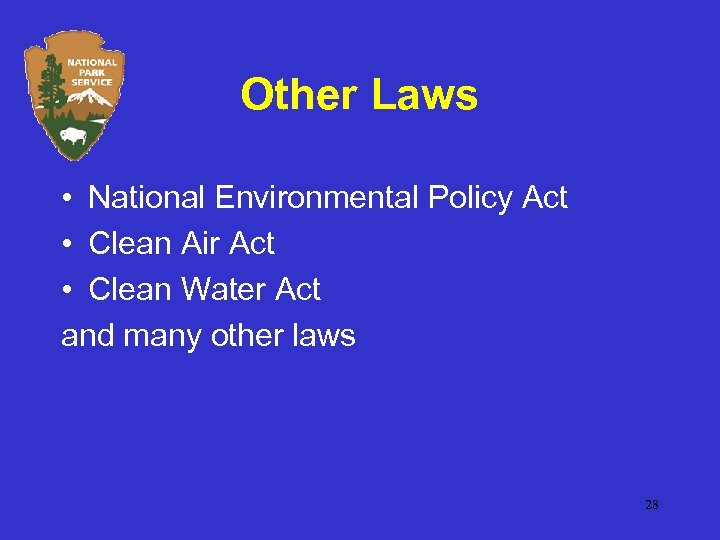 Other Laws • National Environmental Policy Act • Clean Air Act • Clean Water