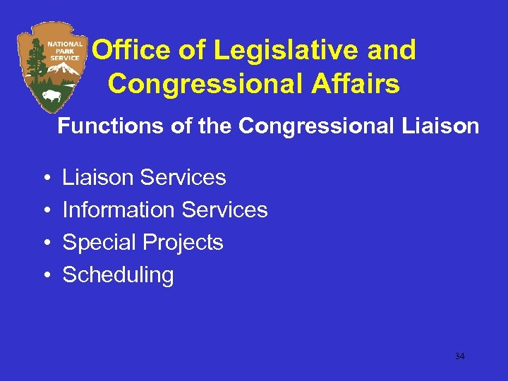 Office of Legislative and Congressional Affairs Functions of the Congressional Liaison • • Liaison