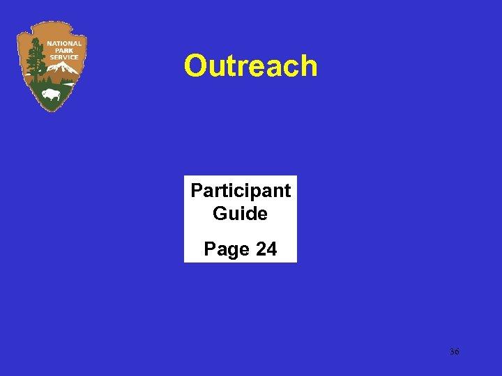Outreach Participant Guide Page 24 36