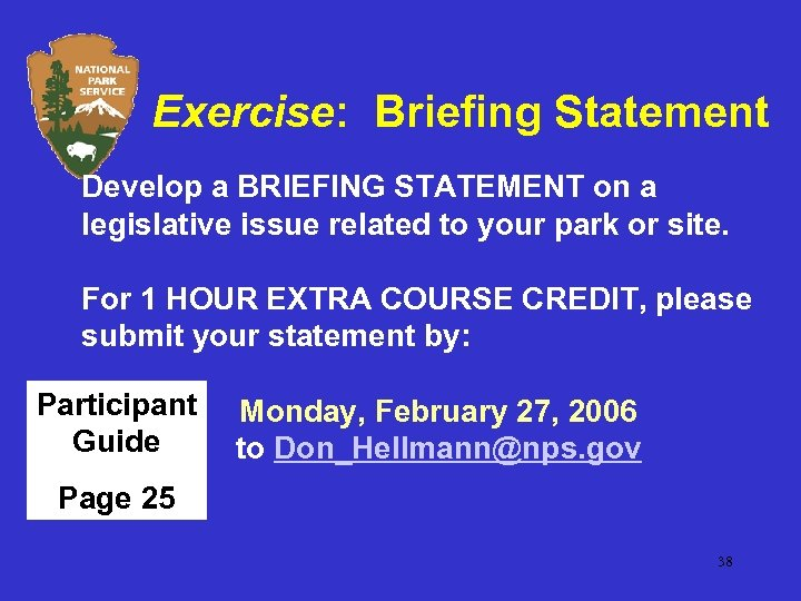 Exercise: Briefing Statement Develop a BRIEFING STATEMENT on a legislative issue related to your