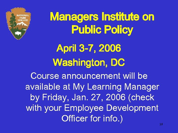 Managers Institute on Public Policy April 3 -7, 2006 Washington, DC Course announcement will