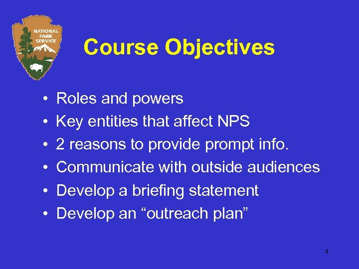 Course Objectives • • • Roles and powers Key entities that affect NPS 2