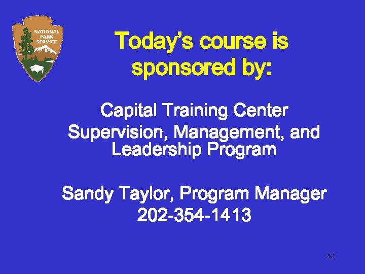 Today's course is sponsored by: Capital Training Center Supervision, Management, and Leadership Program Sandy