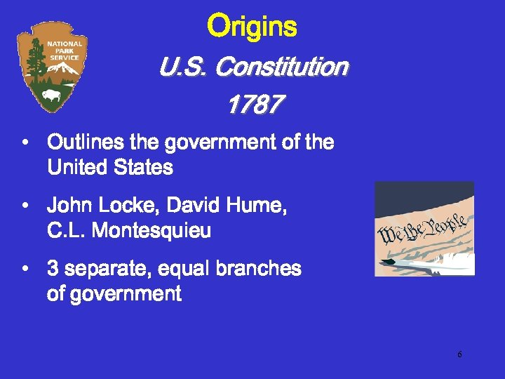 Origins U. S. Constitution 1787 • Outlines the government of the United States •