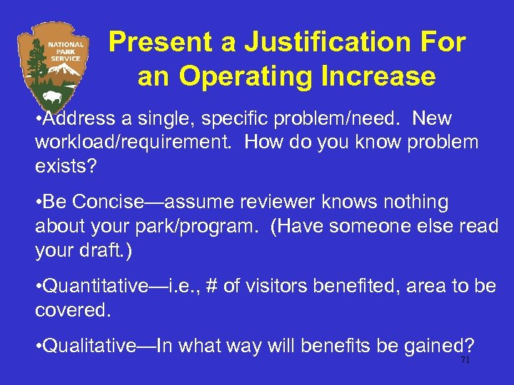 Present a Justification For an Operating Increase • Address a single, specific problem/need. New