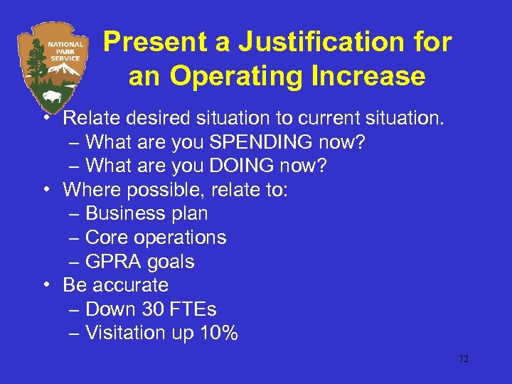 Present a Justification for an Operating Increase • Relate desired situation to current situation.