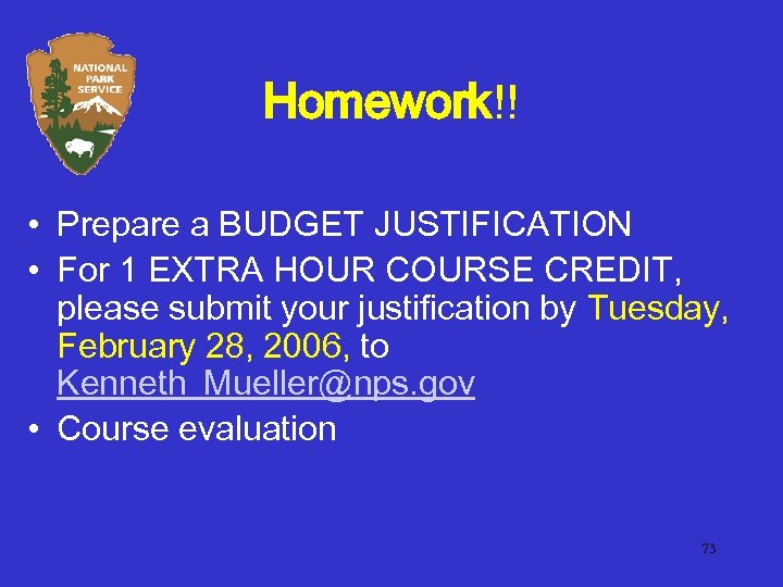 Homework!! • Prepare a BUDGET JUSTIFICATION • For 1 EXTRA HOUR COURSE CREDIT, please
