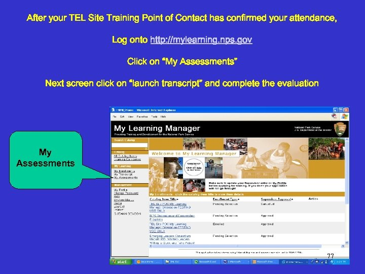 After your TEL Site Training Point of Contact has confirmed your attendance, Log onto