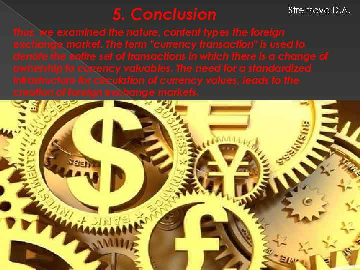 5. Conclusion Streltsova D. A. Thus, we examined the nature, content types the foreign