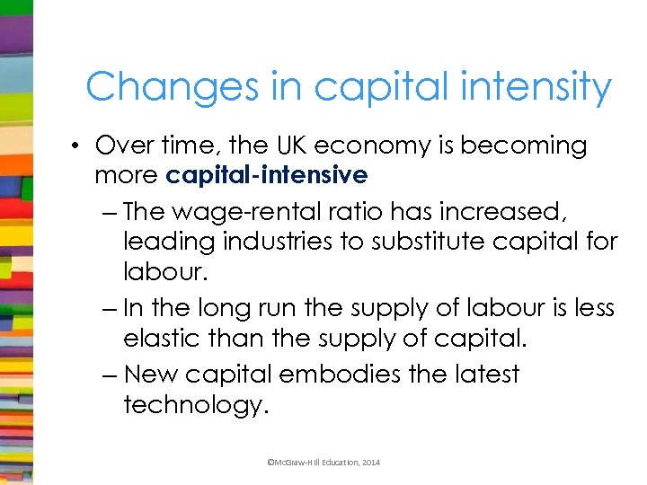 Changes in capital intensity • Over time, the UK economy is becoming more capital-intensive