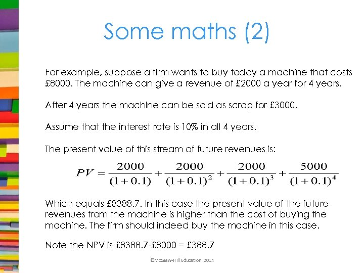 Some maths (2) For example, suppose a firm wants to buy today a machine