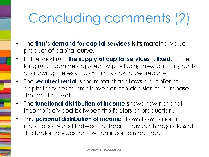 Concluding comments (2) • The firm's demand for capital services is its marginal value