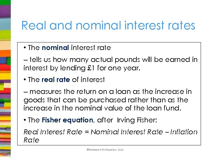 Real and nominal interest rates • The nominal interest rate – tells us how