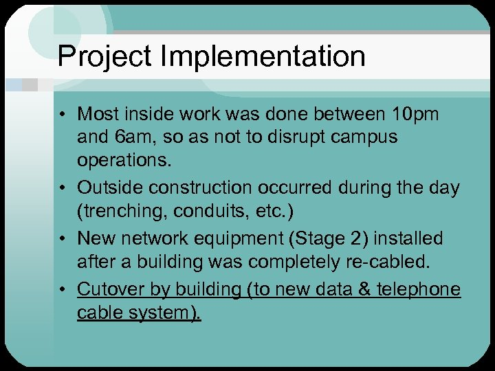 Project Implementation • Most inside work was done between 10 pm and 6 am,