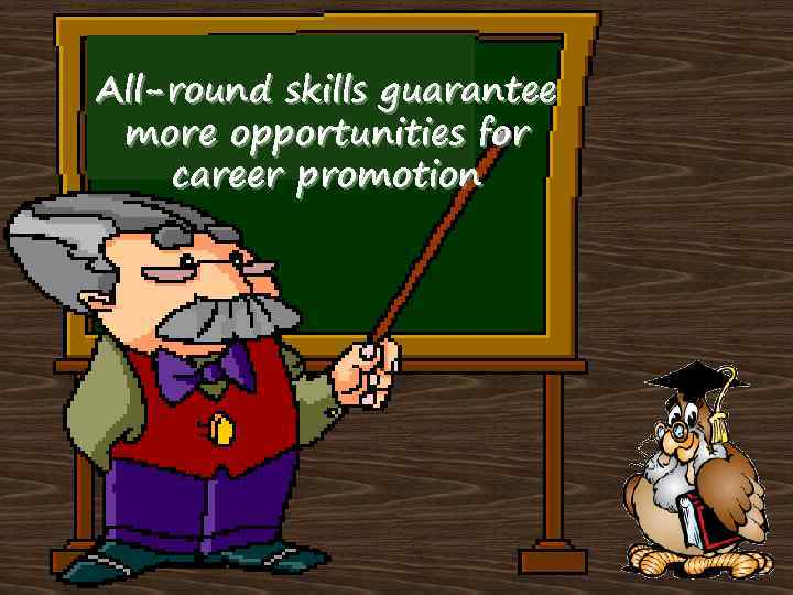 All-round skills guarantee more opportunities for career promotion