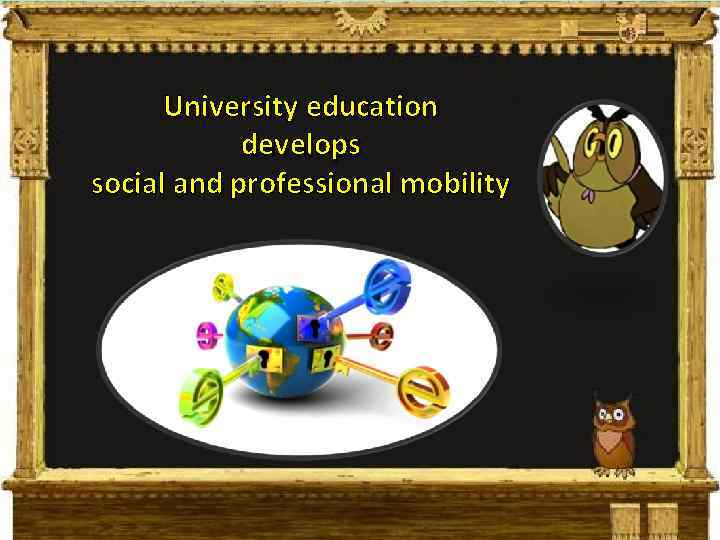 University education develops social and professional mobility