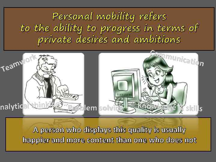 Personal mobility refers to the ability to progress in terms of private desires and