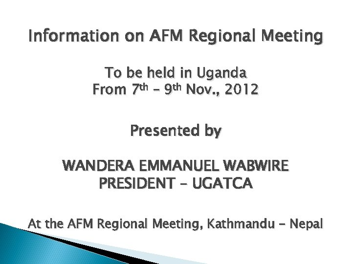 Information on AFM Regional Meeting To be held in Uganda From 7 th –