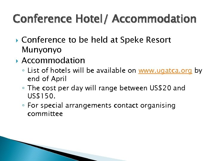 Conference Hotel/ Accommodation Conference to be held at Speke Resort Munyonyo Accommodation ◦ List