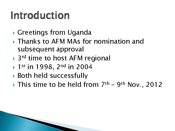 Introduction Greetings from Uganda Thanks to AFM MAs for nomination and subsequent approval 3