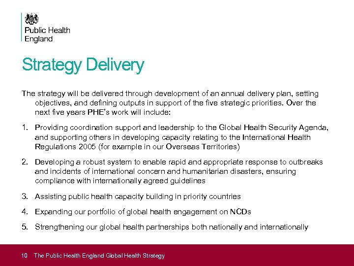 Strategy Delivery The strategy will be delivered through development of an annual delivery plan,