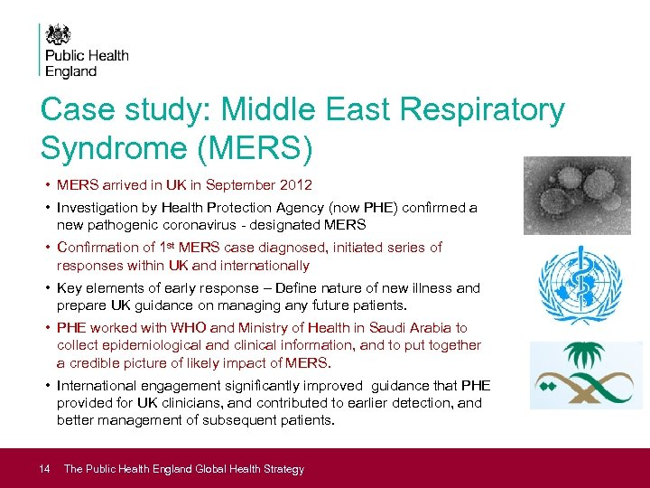 Case study: Middle East Respiratory Syndrome (MERS) • MERS arrived in UK in September