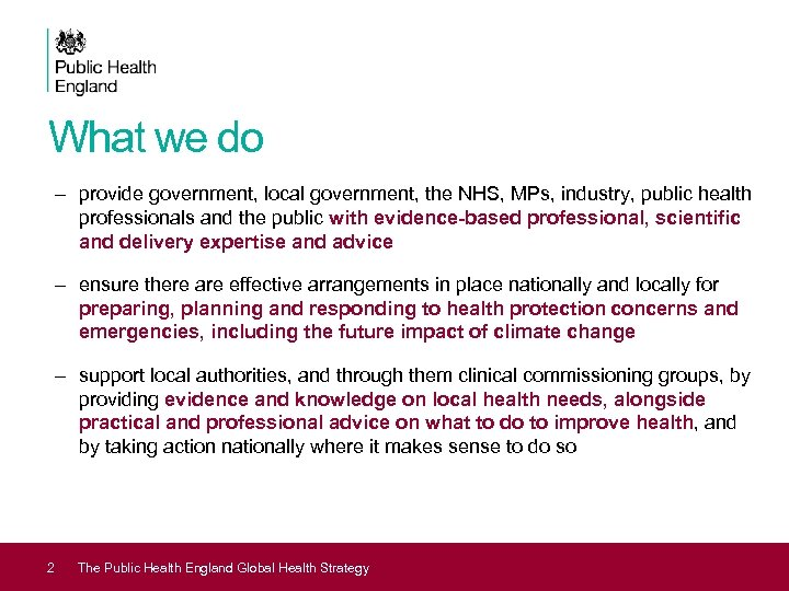 What we do – provide government, local government, the NHS, MPs, industry, public health