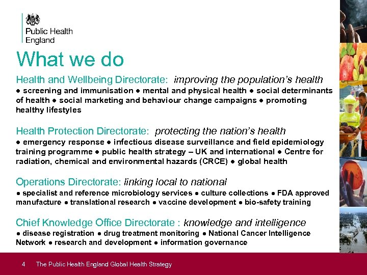 What we do Health and Wellbeing Directorate: improving the population's health ● screening and