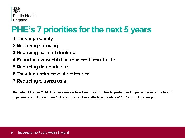 PHE's 7 priorities for the next 5 years 1 Tackling obesity 2 Reducing smoking