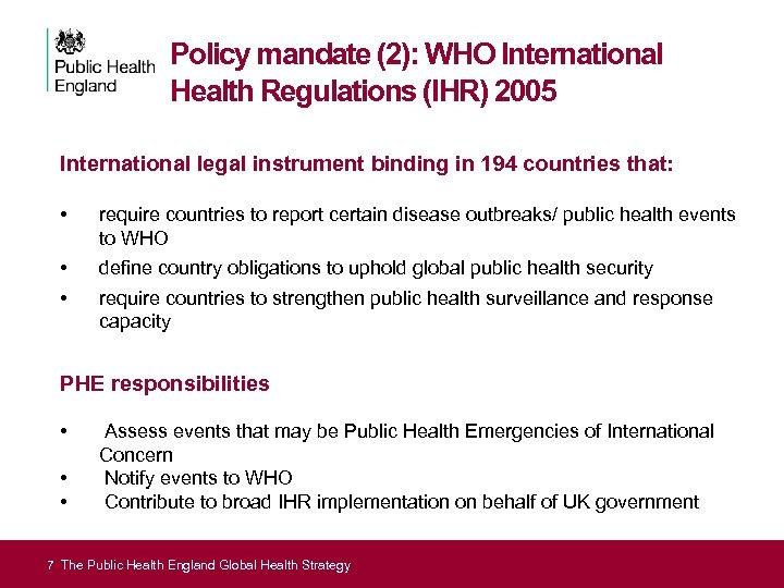 Policy mandate (2): WHO International Health Regulations (IHR) 2005 International legal instrument binding in