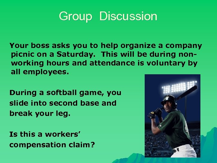 Group Discussion Your boss asks you to help organize a company picnic on a