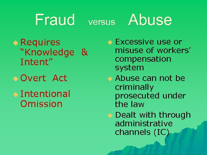"""Fraud u Requires """"Knowledge & Intent"""" u Overt Act u Intentional Omission versus Abuse"""