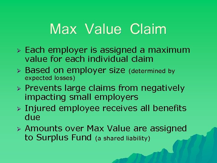 Max Value Claim Ø Ø Ø Each employer is assigned a maximum value for
