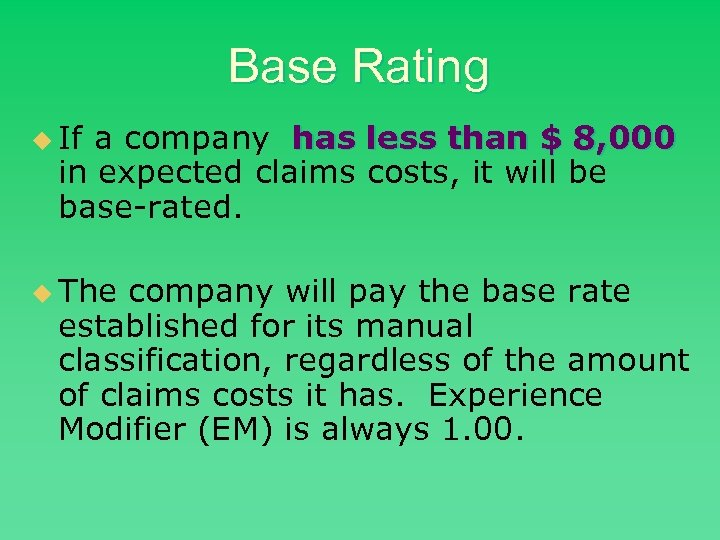 Base Rating u If a company has less than $ 8, 000 in expected