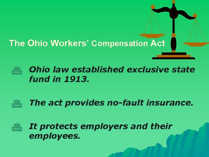 The Ohio Workers' Compensation Act G Ohio law established exclusive state fund in 1913.