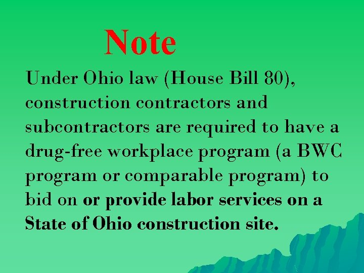 Note Under Ohio law (House Bill 80), construction contractors and subcontractors are required to