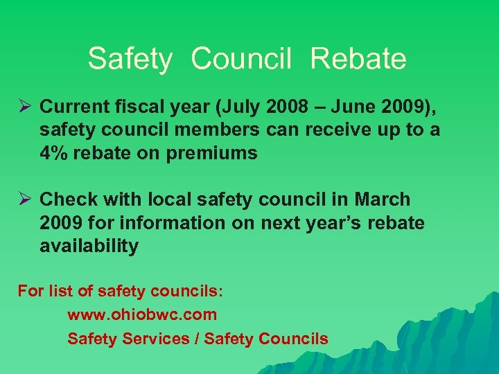 Safety Council Rebate Ø Current fiscal year (July 2008 – June 2009), safety council