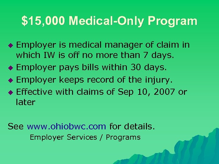 $15, 000 Medical-Only Program Employer is medical manager of claim in which IW is
