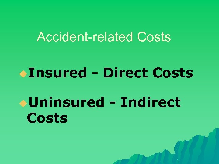 Accident-related Costs u. Insured - Direct Costs u. Uninsured Costs - Indirect