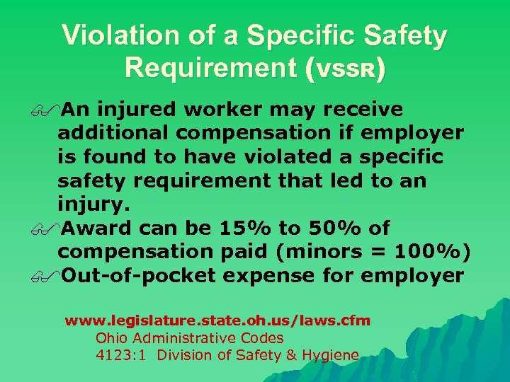 Violation of a Specific Safety Requirement (VSSR) $An injured worker may receive additional compensation