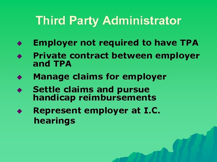 Third Party Administrator u Employer not required to have TPA u Private contract between