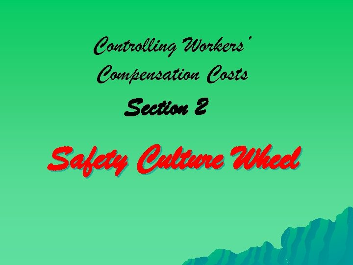 Controlling Workers' Compensation Costs Section 2 Safety Culture Wheel